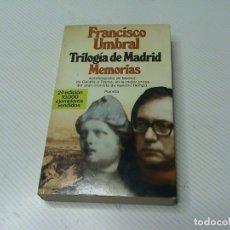 Libros de segunda mano: TRILOGÍA DE MADRID. MEMORIAS (AUTOR: FRANCISCO UMBRAL) . Lote 171039262