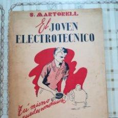 Libros de segunda mano: EL JOVEN ELECTROTÉCNICO - S. MARTORELL - 1946. Lote 171139689