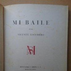 Libros de segunda mano: MI BAILE VICENTE ESCUDERO LIBRO TIRADA LÍMITADA BAILE FLAMENCO AÑO 1947. Lote 171146338