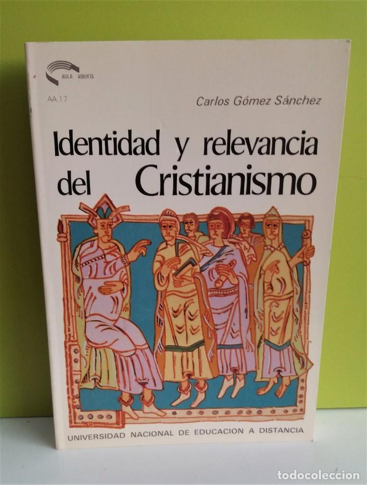 IDENTIDAD Y RELEVANCIA DEL CRISTIANISMO (UNED) CARLOS GOMEZ SANCHEZ (Libros de Segunda Mano - Bellas artes, ocio y coleccionismo - Otros)