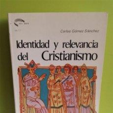 Libros de segunda mano: IDENTIDAD Y RELEVANCIA DEL CRISTIANISMO (UNED) CARLOS GOMEZ SANCHEZ. Lote 171153243