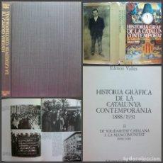Libros de segunda mano: HISTORIA GRAFICA DE LA CATALUNYA CONTEMPORANIA 1888 / 1931 EDMON VALLES. Lote 171159474