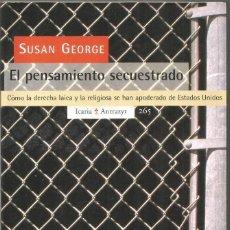 Libros de segunda mano: SUSAN GEORGE. EL PENSAMIENTO SECUESTRADO. ICARIA. Lote 171161770