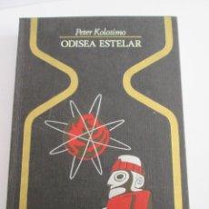 Libros de segunda mano: ODISEA ESTELAR - PETER KOLOSIMO - COLECCION OTROS MUNDOS - 1ª EDICION 1976. Lote 171162347