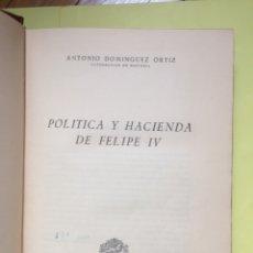 Libros de segunda mano: ANTONIO DOMÍNGUEZ ORTIZ: POLÍTICA Y HACIENDA DE FELIPE IV (DERECHO FINANCIERO, 1960) ED. NUMERADA.. Lote 171168129