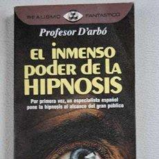 Libros de segunda mano: EL INMENSO PODER DE LA HIPNOSIS - PROFESOR D'ARBÓ. Lote 171176957