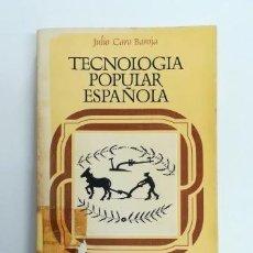 Libros de segunda mano: TECNOLOGÍA POPULAR ESPAÑOLA.- JULIO CARO BAROJA (1983). Lote 171189038