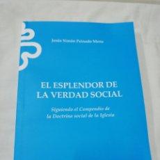 Libros de segunda mano: JESÚS SIMÓN PEINADO MENA - EL ESPLENDOR DE LA VERDAD SOCIAL - CÁRITAS 2011. Lote 171191264