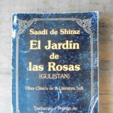 Libros de segunda mano: EL JARDÍN DE LAS ROSAS (GULISTAN) SAADI DE SHIRAZ 1982 DERVISH LITERATURA SUFI. BUENOS AIRES. Lote 234033130