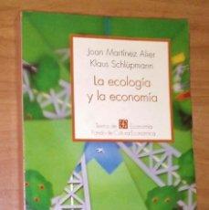 Libros de segunda mano: JOAN MARTÍNEZ ALIER, KLAUS SCHLÜPMANN - LA ECOLOGÍA Y LA ECONOMÍA - FCE, 1991. Lote 171011179