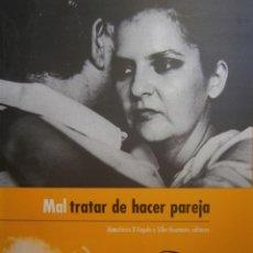 Libros de segunda mano: MALTRATAR DE HACER PAREJA LUCHA CONTRA LA VIOLENCIA A LA MUJER 1999 ALMACHIARA ANGELO SILKE HEUMANN. Lote 171206042