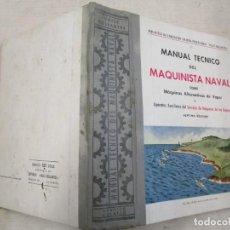 Livres d'occasion: MANUAL TÉCNICO DEL MAQUINISTA NAVAL - FRANCISCO VALLE COLLANTES - LA CORUÑA 7ª 1959 1S. Lote 171211675