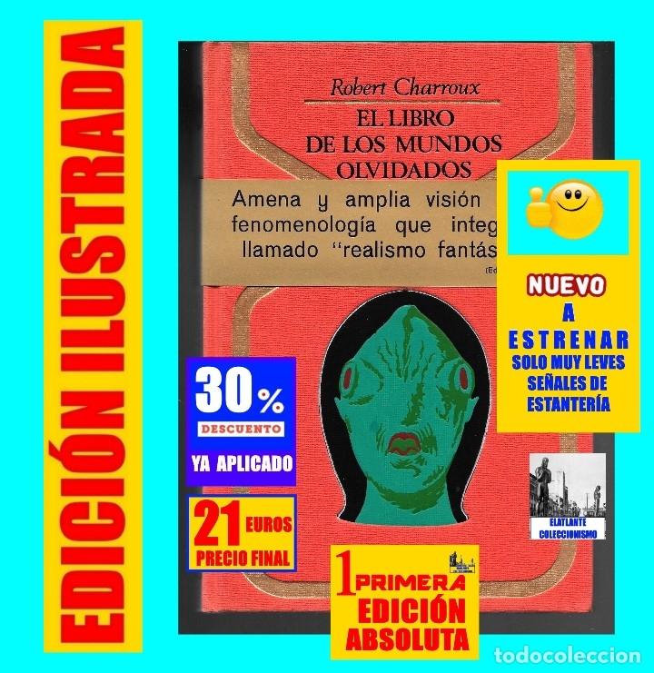 EL LIBRO DE LOS MUNDOS OLVIDADOS - ROBERT CHARROUX - ENIGMAS MISTERIOS LEYENDAS - NUEVO - 21 € (Libros de Segunda Mano - Parapsicología y Esoterismo - Otros)