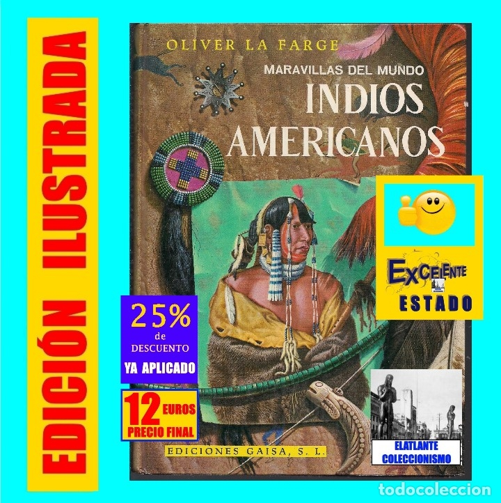INDIOS AMERICANOS MARAVILLAS DEL MUNDO - OLIVER LA FARGE - EDICIONES GAISA - PRECIOSO MUY ILUSTRADO (Libros de Segunda Mano - Literatura Infantil y Juvenil - Otros)