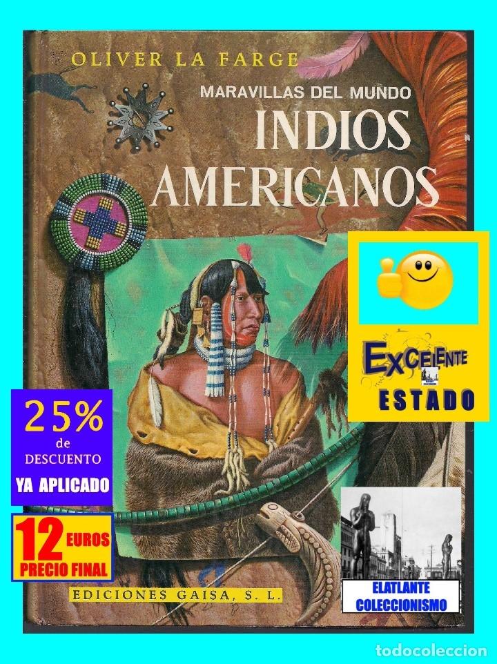 Libros de segunda mano: INDIOS AMERICANOS MARAVILLAS DEL MUNDO - OLIVER LA FARGE - EDICIONES GAISA - PRECIOSO MUY ILUSTRADO - Foto 2 - 171212327