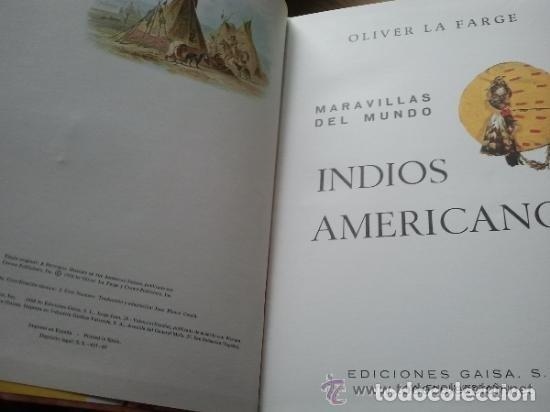 Libros de segunda mano: INDIOS AMERICANOS MARAVILLAS DEL MUNDO - OLIVER LA FARGE - EDICIONES GAISA - PRECIOSO MUY ILUSTRADO - Foto 4 - 171212327