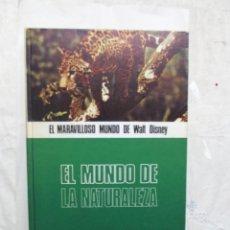 Libros de segunda mano: EL MARAVILLOSO MUNDO DE WALT DISNEY - EL MUNDO DE LA NATURALEZA. Lote 171233442