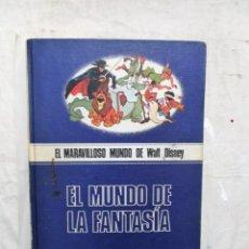 Libros de segunda mano: EL MARAVILLOSO MUNDO DE WALT DISNEY - EL MUNDO DE LA FANTASIA . Lote 171233743