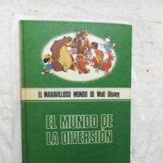 Libros de segunda mano: EL MARAVILLOSO MUNDO DE WALT DISNEY - EL MUNDO DE LA DIVERSION . Lote 171233795