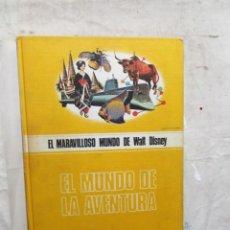 Libros de segunda mano: EL MARAVILLOSO MUNDO DE WALT DISNEY - EL MUNDO DE LA AVENTURA. Lote 171233913