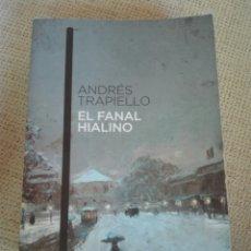 Libros de segunda mano: EL FANAL HIALINO. ANDRÉS TRAPIELLO. AUSTRAL. DESTINO. 2011. Lote 171258599