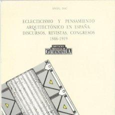 Libros de segunda mano: ECLECTICISMO Y PENSAMIENTO ARQUITECTÓNICO EN ESPAÑA (1846-1919). - MARTÍNEZ DE CARVAJAL, ÁNGEL ISAAC. Lote 171289137