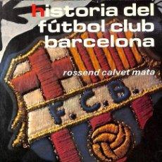 Libros de segunda mano: HISTORIA DEL FUTBOL CLUB BARCELONA 1899 A 1977. Lote 171289802