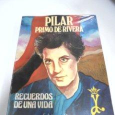 Libros de segunda mano: PILAR PRIMO DE RIVERA. RECUERDOS DE UNA VIDA. 1983. EDICIONES DYRSA. Lote 171296100