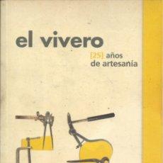 Libros de segunda mano: EL VIVERO.125 AÑOS DE ARTESANIA. BARBASTRO ( HUESCA). 2005. Lote 171297675