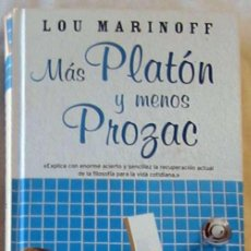 Livres d'occasion: MÁS PLATÓN Y MENOS PROZAC - LOU MARINOFF- EDICIONES B 2013 - VER INDICE. Lote 171298193