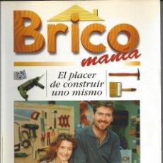 Libros de segunda mano: BRICO MANIA. EL PLACER DE CONSTRUIR UNO MISMO.. Lote 171304203