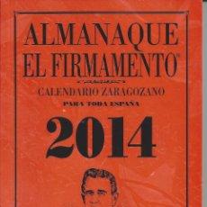 Libros de segunda mano: ALMANAQUE DEL FIRMAMENTO 2014. CALENDARIO ZARAGOZANO. MARIANO CASTILLO. Lote 171323407