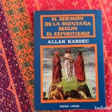 Libros de segunda mano: EL SERMÓN DE LA MONTAÑA. SEGÚN EL ESPIRITISMO. ALAN KANDEC. Lote 171324064