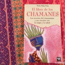 Libros de segunda mano: EL LIBRO DE LOS CHAMANES. PEDRO PALAO. Lote 171327062