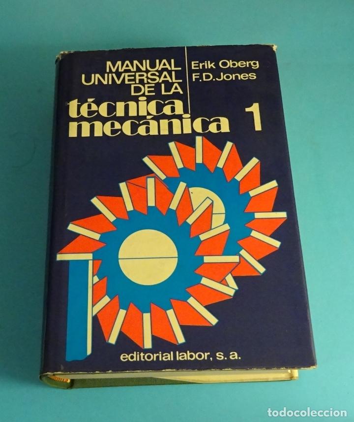 MANUAL UNIVERSAL DE LA TÉCNICA MECÁNICA. TOMO 1. ERIK OBERG. F.D. JONES (Libros de Segunda Mano - Ciencias, Manuales y Oficios - Otros)