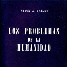 Libros de segunda mano: ALICE BAILEY : LOS PROBLEMAS DE LA HUMANIDAD (KIER, 1976). Lote 171344704