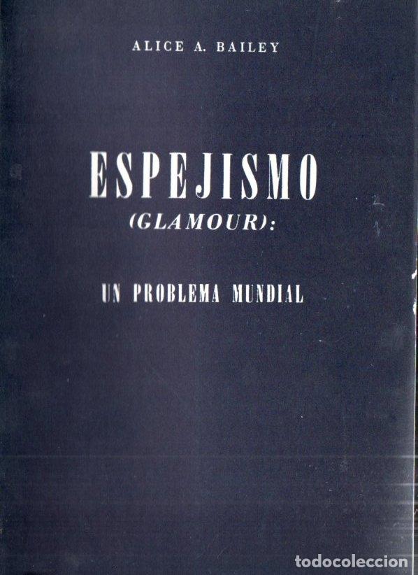 ALICE BAILEY : ESPEJISMO - GLAMOUR, UN PROBLEMA MUNDIAL (KIER, 1977) (Libros de Segunda Mano - Parapsicología y Esoterismo - Otros)