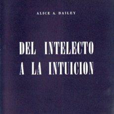 Libros de segunda mano: ALICE BAILEY : DEL INTELECTO A LA INTUICIÓN (KIER, 1976). Lote 171345434
