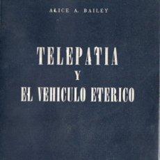 Libros de segunda mano: ALICE BAILEY : TELEPATÍA Y EL VEHÍCULO ETÉRICO (KIER, 1976). Lote 171345552