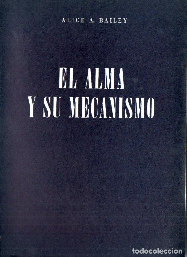 ALICE BAILEY : EL ALMA Y SU MECANISMO (KIER, 1977) (Libros de Segunda Mano - Parapsicología y Esoterismo - Otros)