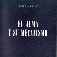 Libros de segunda mano: ALICE BAILEY : EL ALMA Y SU MECANISMO (KIER, 1977). Lote 171345934