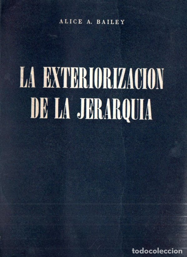 ALICE BAILEY : LA EXTERIORIZACIÓN DE LA JERARQUÍA (KIER, 1968) (Libros de Segunda Mano - Parapsicología y Esoterismo - Otros)