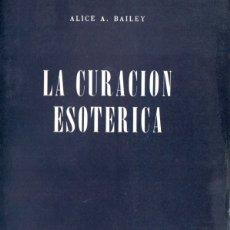 Libros de segunda mano: ALICE BAILEY : TRATADO DE LOS SIETE RAYOS TOMO IV - LA CURACIÓN ESOTÉRICA (KIER, 1978). Lote 171346503