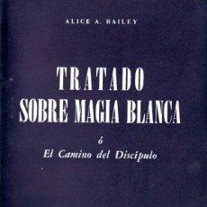 Libros de segunda mano: ALICE BAILEY : TRATADO SOBRE MAGIA BLANCA (KIER, 1976). Lote 171346784