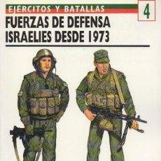 Libros de segunda mano: FUERZAS DE DEFENSA ISRAELIES DESDE 1973. EJERCITOS Y BATALLAS Nº 4 - M. KATZ, SAMUEL - A-GUE-2424. Lote 171355714