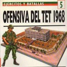 Libros de segunda mano: OFENSIVA DEL TET 1968. EJERCITOS Y BATALLAS Nº 5. MOMENTO DECISIVO EN VIETNAM - A-GUE-2425. Lote 171355807