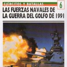 Libros de segunda mano: LAS FUERZAS NAVALES DE LA GUERRA DEL GOLFO DE 1991. EJERCITOS Y BATALLAS Nº 6 - A-GUE-2426. Lote 171355899
