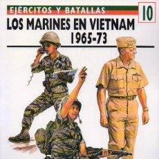 Libros de segunda mano: LOS MARINES EN VIETNAM 1965 - 73. EJERCITOS Y BATALLAS Nº 10 - D. MELSON, CHARLES - A-GUE-2430. Lote 171356152