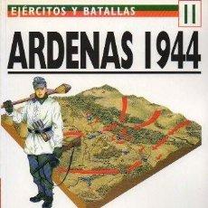 Libros de segunda mano: ARDENAS 1944. EJERCITOS Y BATALLAS Nº 11. LA ULTIMA APUESTA DE HITLER EN EL OESTE - A-GUE-2431. Lote 171356203
