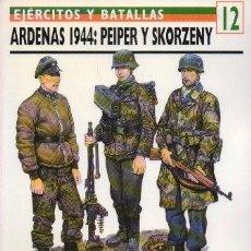 Libros de segunda mano: ARDENAS 1944: PEIPER Y SCORZENY. EJERCITOS Y BATALLAS Nº 12 - PALLUD, JEAN-PAUL - A-GUE-2432. Lote 171356249